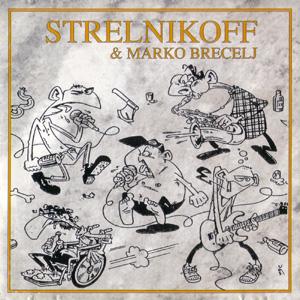 Strelnikoff & Marko Brecelj - Hojladrija Svinjarija Diareja Gonoreja