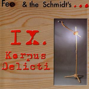 Feo & The Schmidt's - IX. Korpus Delicti